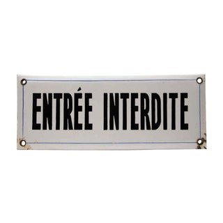Entree Interdite Sign