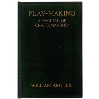 'Play-Making: A Manual of Craftsmanship' Book by William Archer