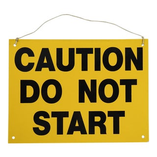 'Caution Do Not Start' Fiberglass Sign