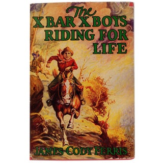'The X Bar X Boys Riding For Life' Book by James Cody Ferris