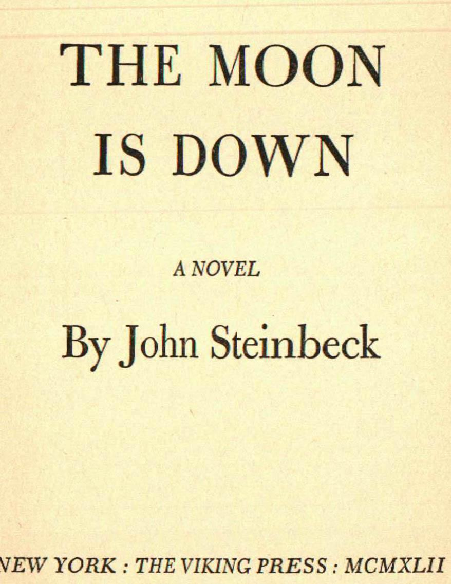 the moon is down by john The moon is down is the story of the invasion by foreign soldiers of a small town in europe the name of the town and country and the timing of the event is not provided in a matter of a few minutes, the lives of the townspeople are turned upside down the town had been a democracy where all the people were free.