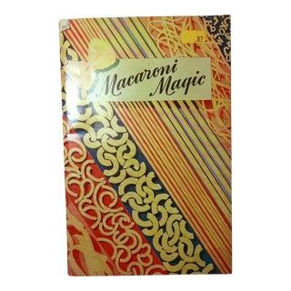 "Vintage American Macaroni ""Macaroni Magic"" Cookbook Booklet, 1945"