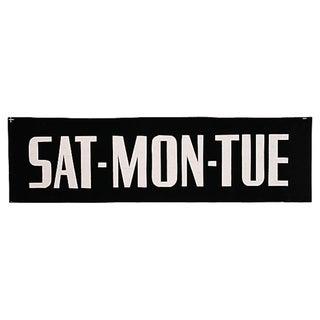 """""""Sat-Mon-Tue"""" Sign"""