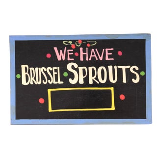 """We Have Brussel Sprouts"" Sign"