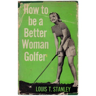 """How To Be A Better Woman Golfer"" by Louis T. Stanley"