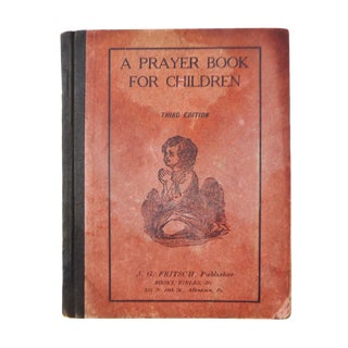 "Very Early Religious Book - ""A Prayer Book for Children"" - Softcover"